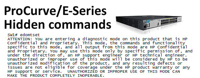 ProCurve and HP E-Series hidden commands