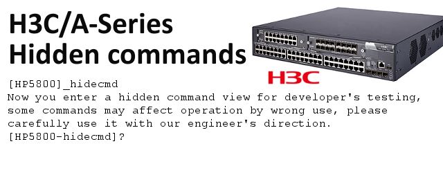 As I stumbled on E-Series hidden commands last time, on A-Series/H3C devices hidden commands will be presented in this short post on H3C 5800 L3 switch and on different models […]