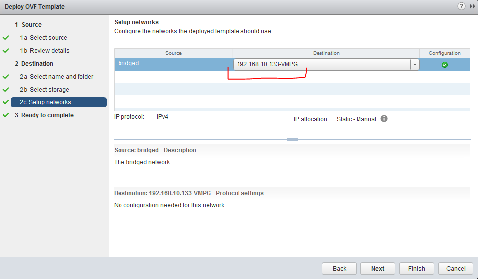Network selection for the VM deployed MUST be on the ESXi hosts -VMPG port group!